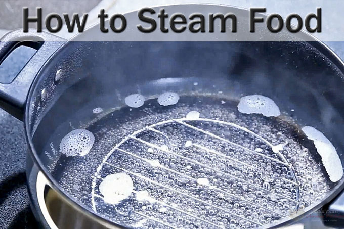 How to Steam Food