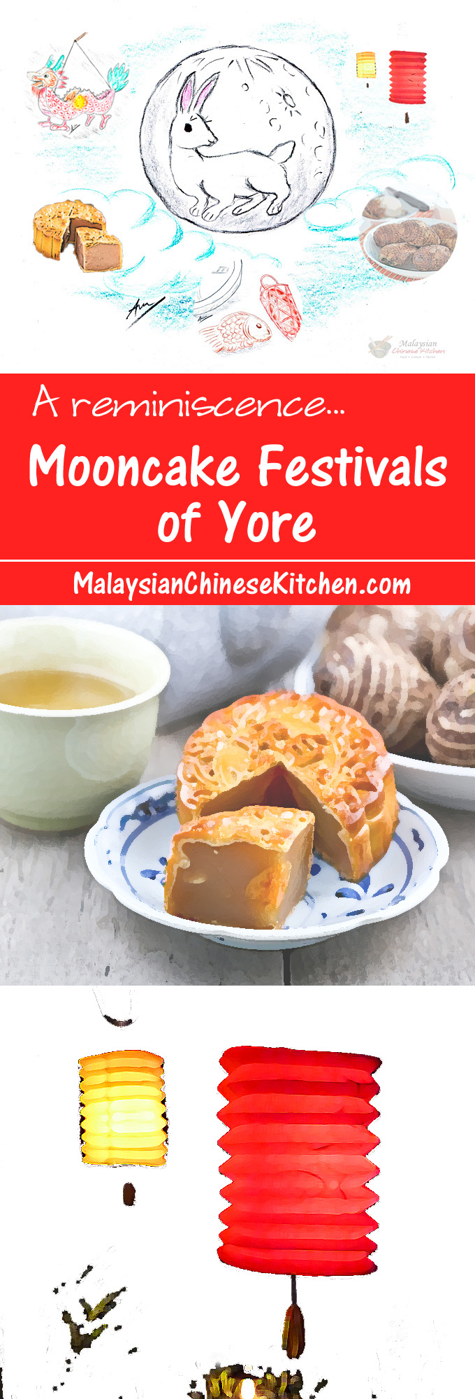 Mooncake Festivals of Yore - a reminiscence of the fun activities and special foods eaten during the Mooncake (Mid-Autumn) Festival. | MalaysianChineseKitchen.com