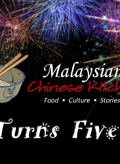 Malaysian Chinese Kitchen Turns Five! - a review of our website's five year journey to preserve and promote Malaysian Chinese homecooked food. | MalaysianChineseKitchen.com #blogiversary #bloganniversary #MalaysianChineseKitchen