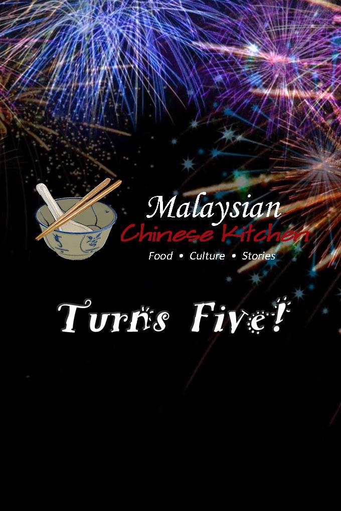 Malaysian Chinese Kitchen Turns Five!